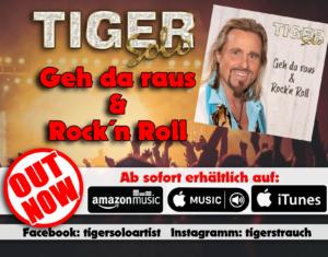 Geh da raus - Tiger Solo